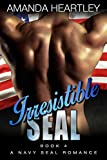 Irresistible SEAL Book 4: A Navy SEAL Romance