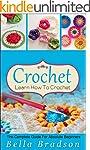 Crochet: Learn How To Crochet: The Co...