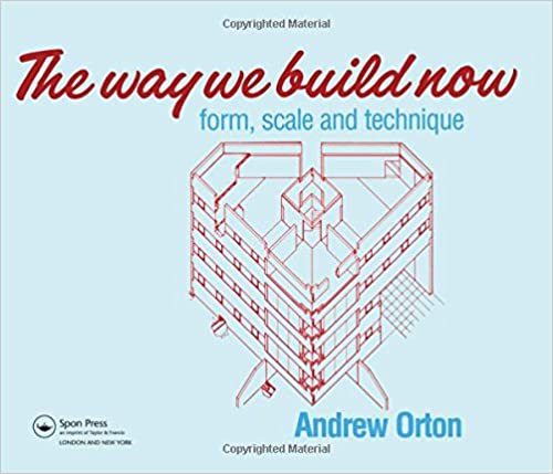 The Way We Build Now: Form, Scale and Technique: Andrew Orton