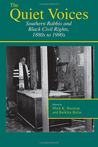 Read Online The Quiet Voices: Southern Rabbis and Black Civil Rights, 1880s to 1990s (Judaic Studies Series) pdf