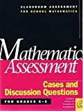 img - for Classroom Assessment for School Mathematics: Mathematics Assessment: Cases and Discussion Questions for Grades K-5 book / textbook / text book