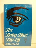 The Baby Blue Rip-Off, Max Allan Collins, 0802754759