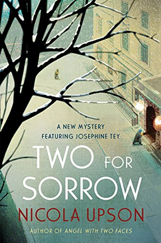 Two for Sorrow: A New Mystery Featuring Josephine Tey (Josephine Tey Mysteries Book 3)