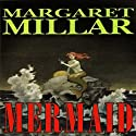 Mermaid Audiobook by Margaret Millar Narrated by Paul Boehmer