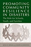 img - for Promoting Community Resilience in Disasters: The Role for Schools, Youth, and Families book / textbook / text book