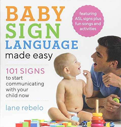Baby Sign Language Made Easy: 101 Signs to Start Communicating with Your Child Now by Rockridge Press