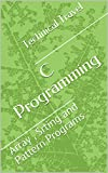 C Programming: Array , String and Pattern Programs