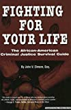 img - for Fighting for Your Life: The African-American Criminal Justice Survival Guide book / textbook / text book