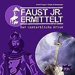Der unsterbliche Artus (Faust jr. ermittelt 09) | Sven Preger,Ralph Erdenberger
