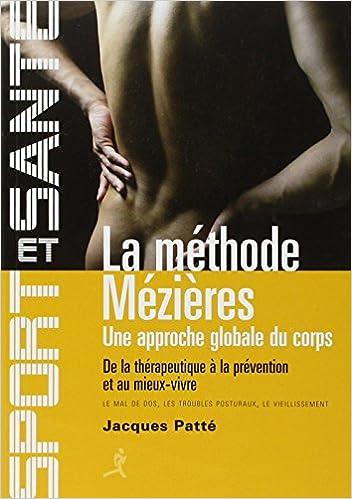 Amazon Fr La Methode Mezieres Une Approche Globale Du Corps Patte Jacques Livres