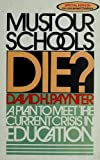 Must Our Schools Die?, David H. Paynter, 0930014537