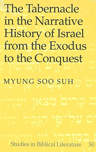 The Tabernacle in the Narrative History of Israel from the Exodus to the Conquest (Studies in Biblical Literature) pdf