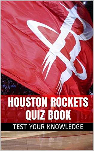 - Houston Rockets Quiz Book - 50 Fun & Fact Filled Questions About NBA Basketball Team Houston Rockets