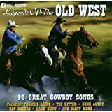 Legends of the Old West: 18 Great Cowboy Songs