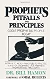 Prophets, Pitfalls and Principles, Bill Hamon, 0939868059