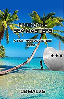Finding the Sea Masters (The Time Twins Book 4) by [Macks, DB]