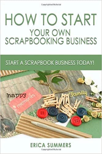 How To Start Your Own Scrapbooking Business Practical Ways On How