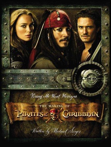 Bring Me That Horizon: The Making of Pirates of the Caribbean (The Art Of Pirates Of The Caribbean)