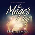 The Mage's Toy (Aria Afton Presents)   MeiLin Miranda