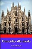 Italienischer Easy Reader: Omicidio alla moda (Italian Edition)