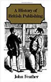 A History of British Publishing, John Feather, 0415026547