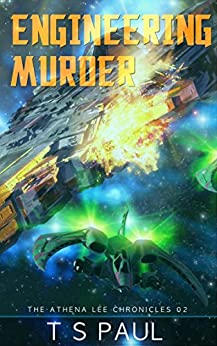 Engineering Murder (Athena Lee Chronicles Book 2) by [Paul, T S]