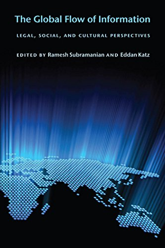 The Global Flow of Information: Legal, Social, and Cultural Perspectives (Ex Machina: Law, Technology, and Society)