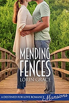 Mending Fences (Destined for Love: Mansions) by [Grace, Lorin]