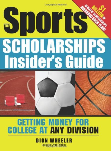 The Sports Scholarships Insiders Guide  Getting Money For College At Any Division