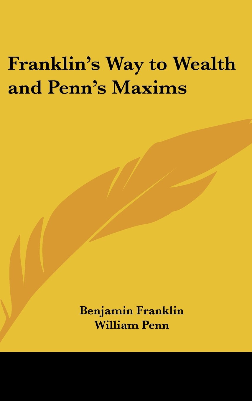 Download Franklin's Way to Wealth and Penn's Maxims PDF