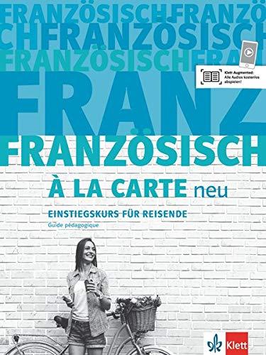 Französisch à La Carte Neu  Einstiegskurs Für Reisende. Guide Pédagogique