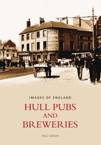 Hull Pubs and Breweries (Images of England) (Images of England)