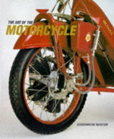 The Art of the Motorcycle (Guggenheim Museum Publications) by Solomon R Guggenheim Museum