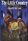 The Little Country, Charles de Lint, 0688103669