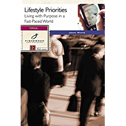 Lifestyle Priorities: Living with Purpose in a Fast-Paced World (Fisherman Bible Studyguides)