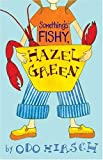 Something's Fishy Hazel Green, Odo Hirsch, 1582349282