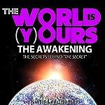 The World Is Yours - The Awakening: The Secrets Behind 'The Secret' | Kurtis Lee Thomas