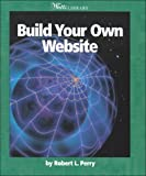 Build Your Own Website, Robert Perry, 0531117561