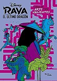 Raya y el último dragón. Libro de arte para valientes