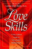 Love Skills : A Fun, Upbeat Guide to Sex-Cessful Relationships, De Villers, Linda, 0970956533