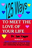 125 Ways to Meet the Love of Your Life, Jan Yager, 1889262528