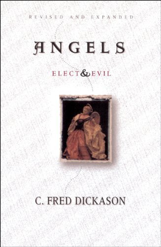 Angels: Elect and Evil by Dickason, C.Fred (1997) - Shopping Rockford Il