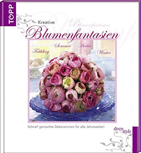 Kreative Blumenfantasien: Schnell gemachte Dekorationen für jede Jahreszeit