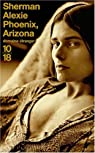 Phoenix, Arizona par Sherman Alexie