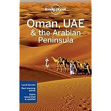 Lonely Planet Oman, UAE & Arabian Peninsula 5th Ed.: 5th Edition