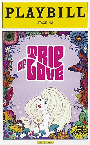 Trip of Love Playbill November 2015 Off Broadway Stage 42 Created, Directed, and Choreographed by James - Broadway And 42