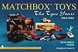 Matchbox Toys: The Tyco Years 1993-1994 (A Schiffer Book for Collectors)
