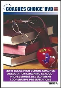 2010 Texas High School Coaches Association Coaching SchoolProfessional Development Cooperative Presentations