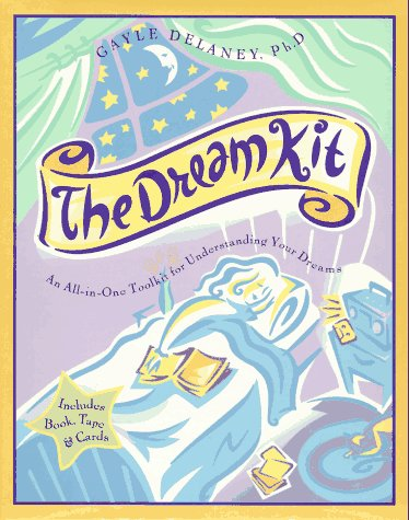 The Dream Kit: An All-In-One Toolkit for Understanding Your Dreams/Includes Book, Tape & Cards