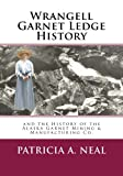 img - for Wrangell Garnet Ledge History: and the Alaska Garnet Mining & Manufacturing Co. book / textbook / text book